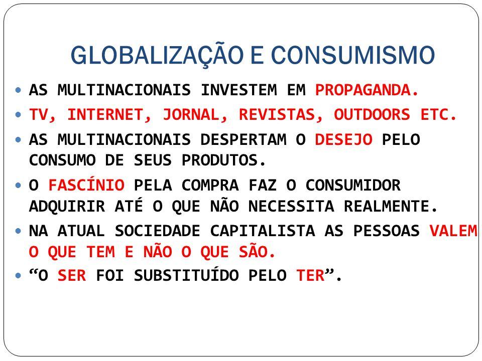 GLOBALIZAÇÃO E CONSUMISMO