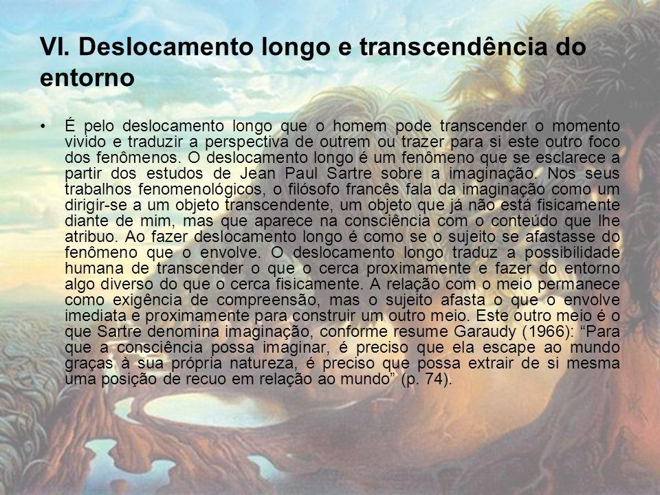VI. Deslocamento longo e transcendência do entorno