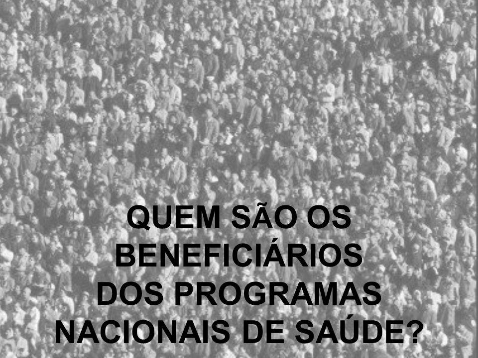 QUEM SÃO OS BENEFICIÁRIOS DOS PROGRAMAS NACIONAIS DE SAÚDE
