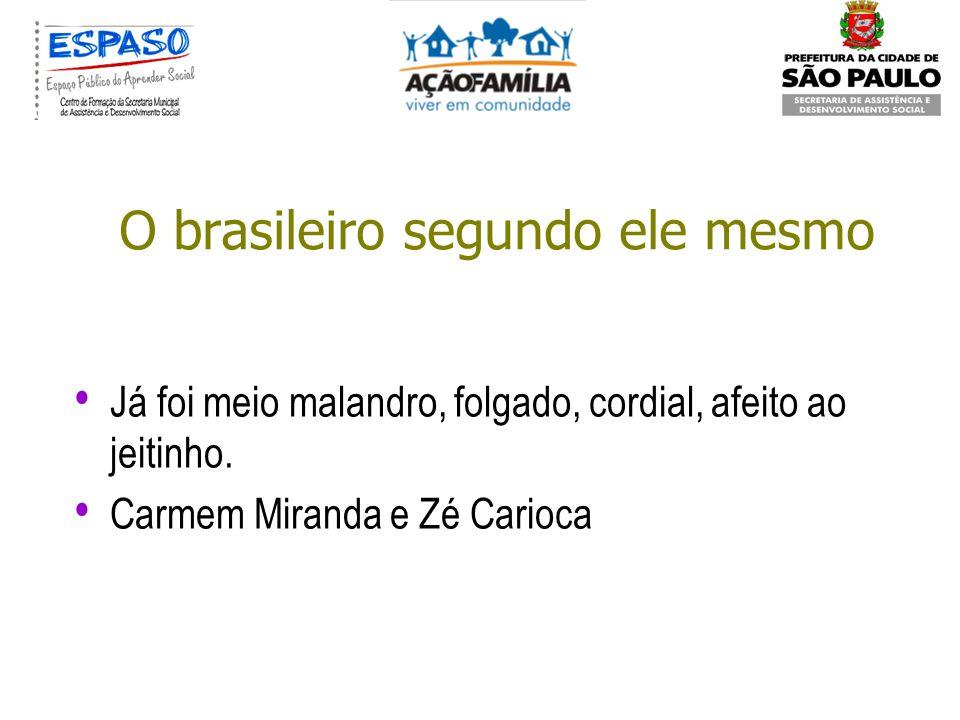 O brasileiro segundo ele mesmo