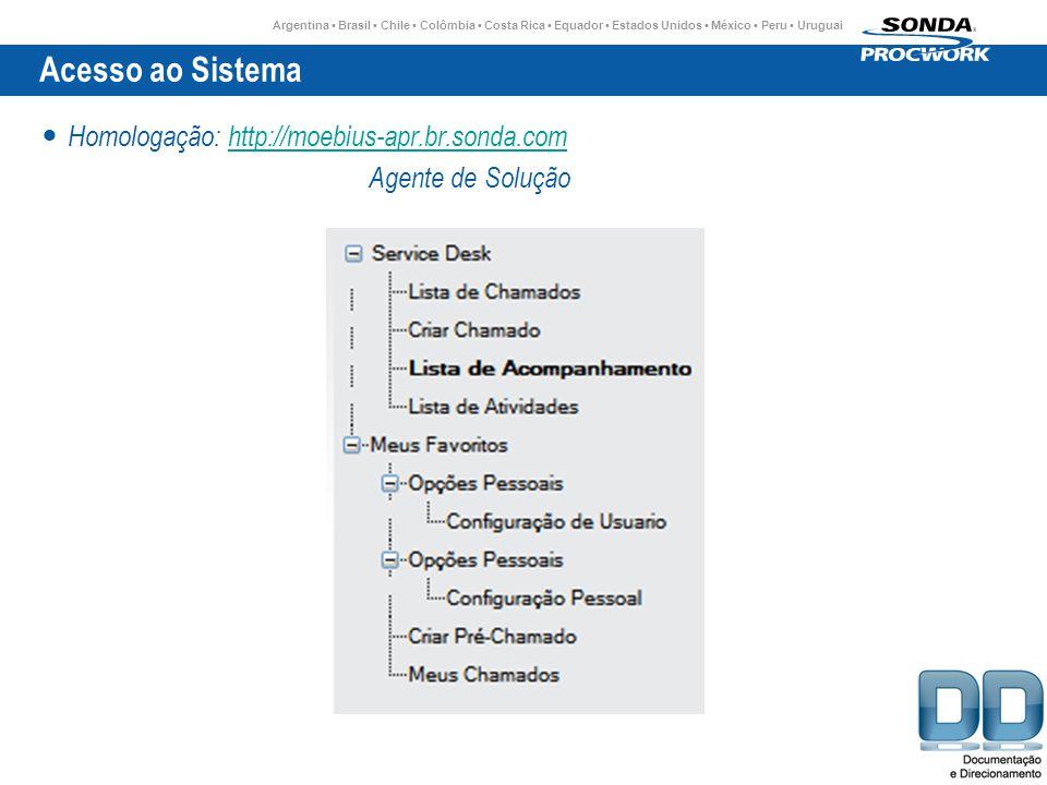 Acesso ao Sistema Homologação: http://moebius-apr.br.sonda.com