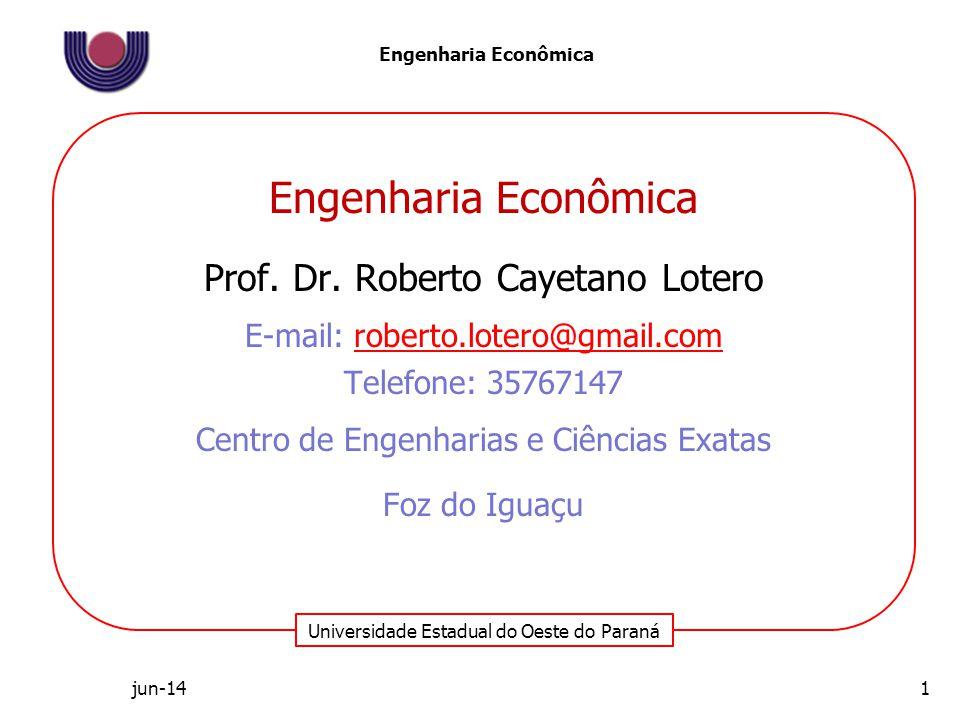 Engenharia Econômica Prof. Dr. Roberto Cayetano Lotero