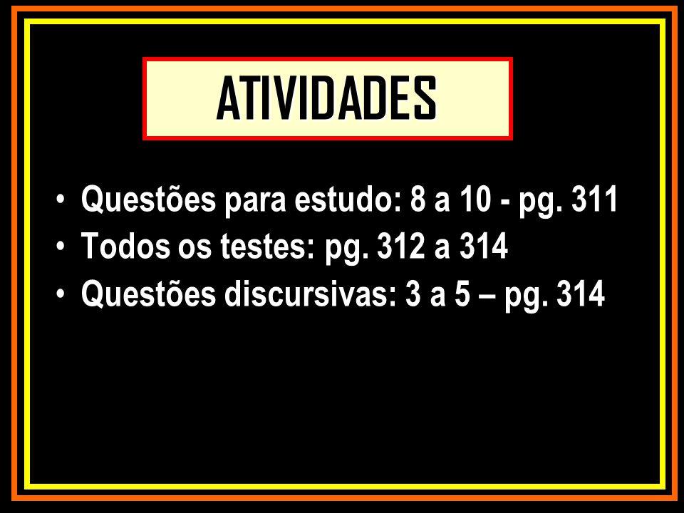 ATIVIDADES Questões para estudo: 8 a 10 - pg. 311