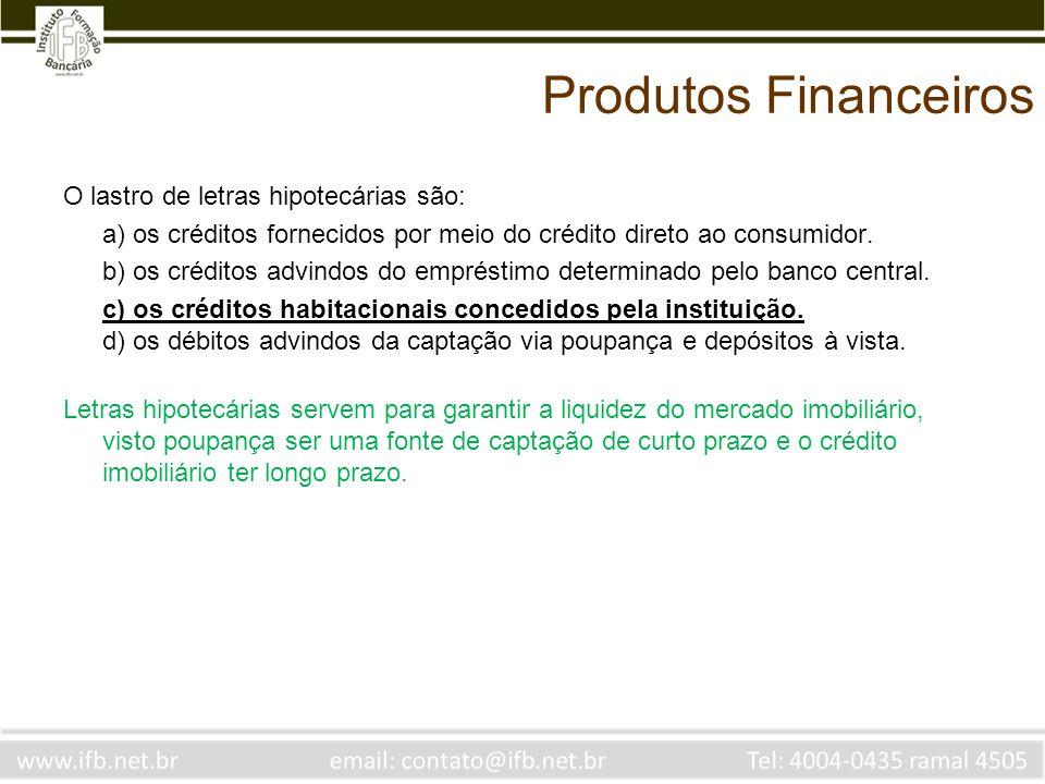 Produtos Financeiros O lastro de letras hipotecárias são: