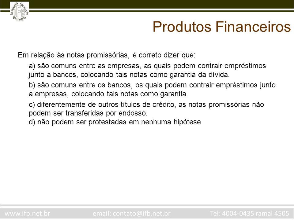 Produtos Financeiros Em relação às notas promissórias, é correto dizer que: