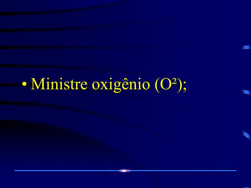 Ministre oxigênio (O²);