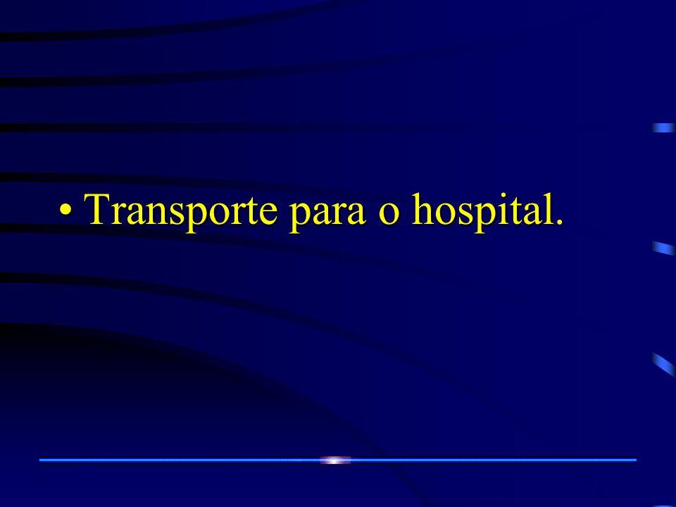 Transporte para o hospital.