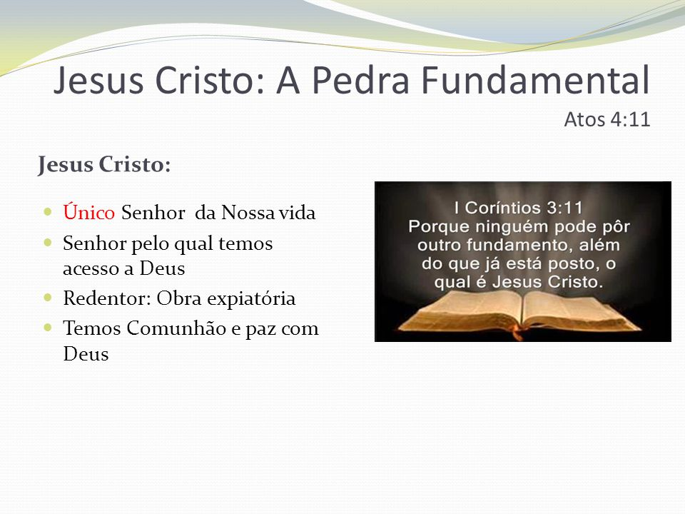 Jesus Cristo: A Pedra Fundamental Atos 4:11