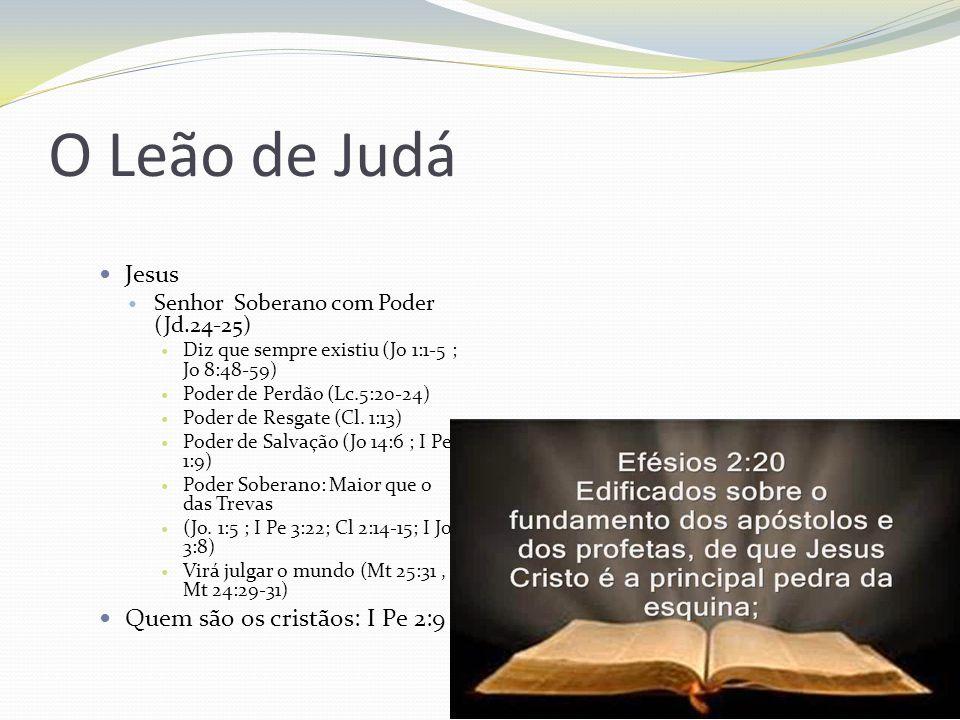O Leão de Judá Jesus Quem são os cristãos: I Pe 2:9
