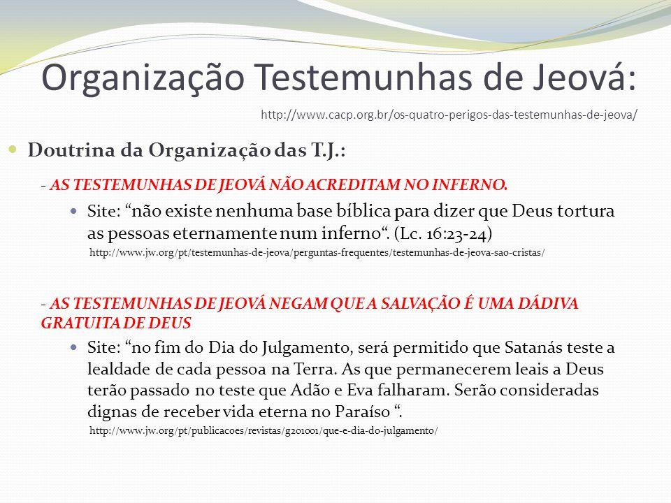 Organização Testemunhas de Jeová: http://www. cacp. org