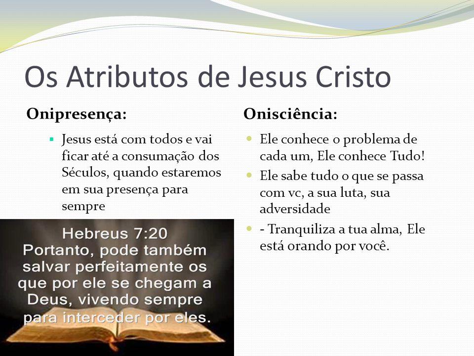 Os Atributos de Jesus Cristo