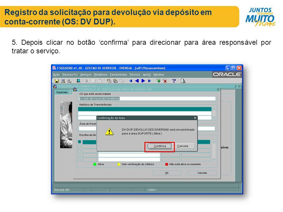 Registro da solicitação para devolução via depósito em conta-corrente (OS: DV DUP).