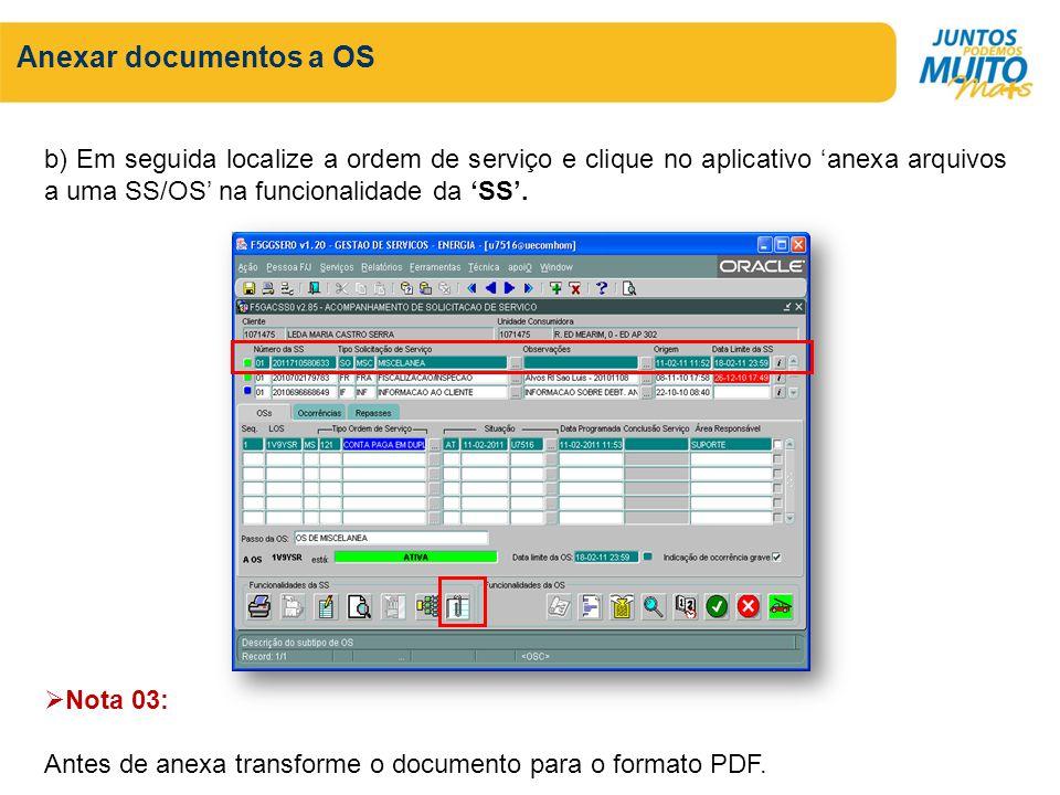 Anexar documentos a OS b) Em seguida localize a ordem de serviço e clique no aplicativo 'anexa arquivos a uma SS/OS' na funcionalidade da 'SS'.