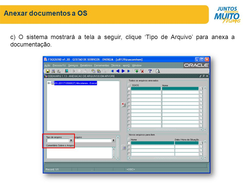 Anexar documentos a OS c) O sistema mostrará a tela a seguir, clique 'Tipo de Arquivo' para anexa a documentação.