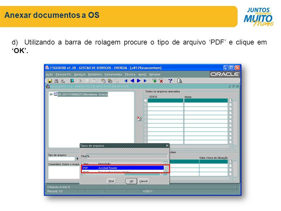 Anexar documentos a OS d) Utilizando a barra de rolagem procure o tipo de arquivo 'PDF' e clique em 'OK'.