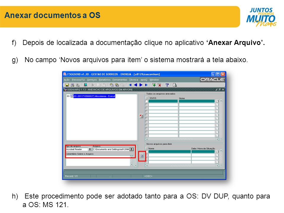 Anexar documentos a OS Depois de localizada a documentação clique no aplicativo 'Anexar Arquivo'.