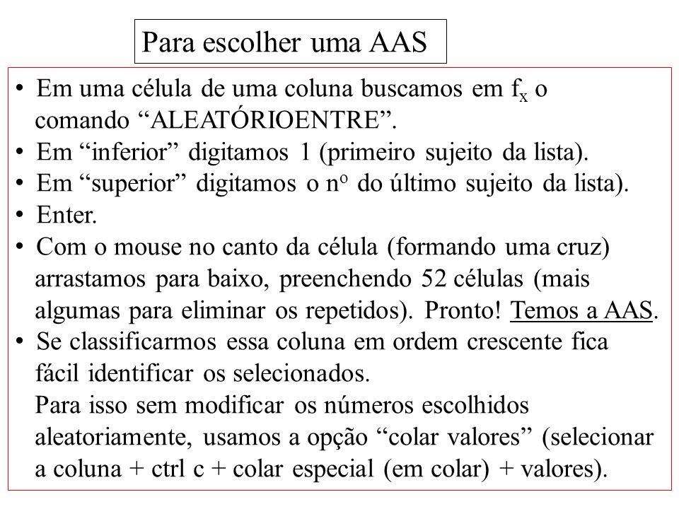 Para escolher uma AAS Em uma célula de uma coluna buscamos em fx o