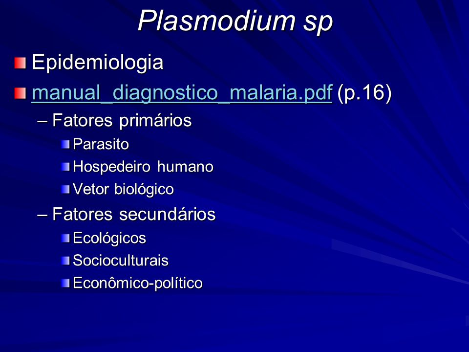 Plasmodium sp Epidemiologia manual_diagnostico_malaria.pdf (p.16)