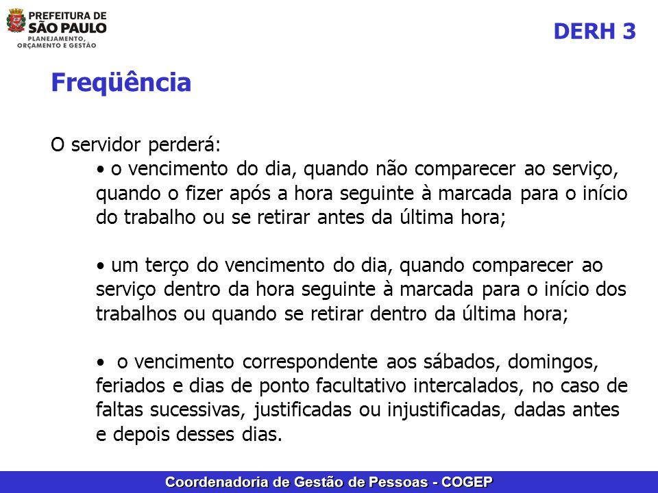 Freqüência DERH 3 O servidor perderá: