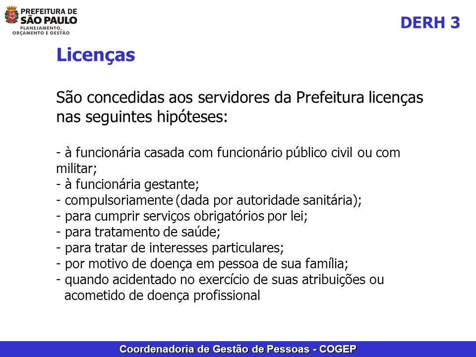DERH 3 Licenças. São concedidas aos servidores da Prefeitura licenças nas seguintes hipóteses: