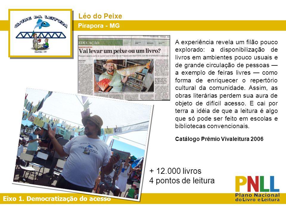 + 12.000 livros 4 pontos de leitura Léo do Peixe Pirapora - MG