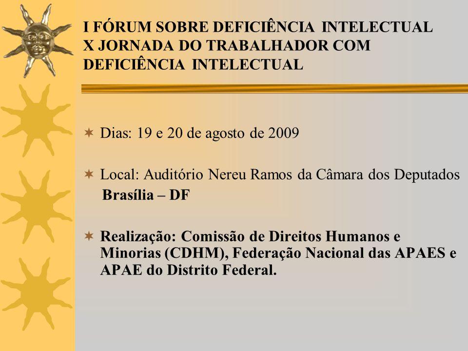 I FÓRUM SOBRE DEFICIÊNCIA INTELECTUAL X JORNADA DO TRABALHADOR COM DEFICIÊNCIA INTELECTUAL
