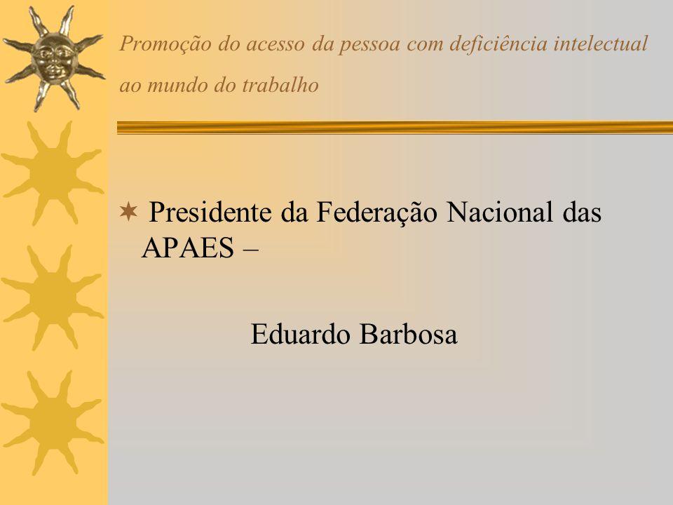Presidente da Federação Nacional das APAES –