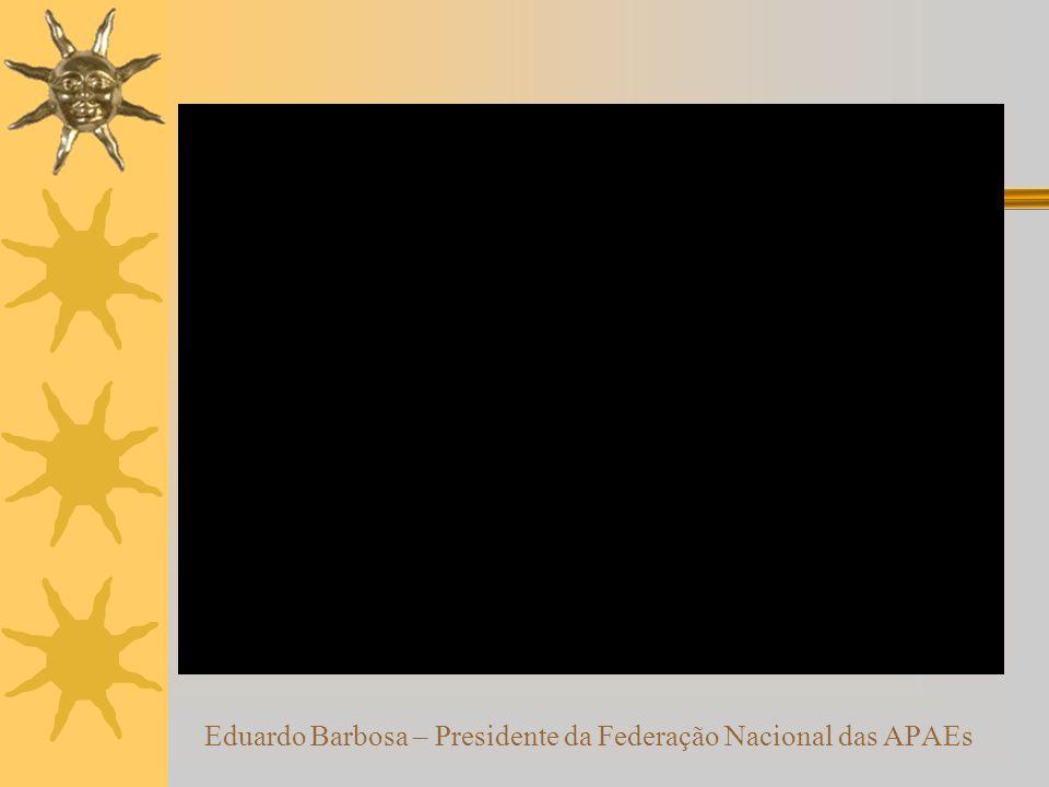 Eduardo Barbosa – Presidente da Federação Nacional das APAEs
