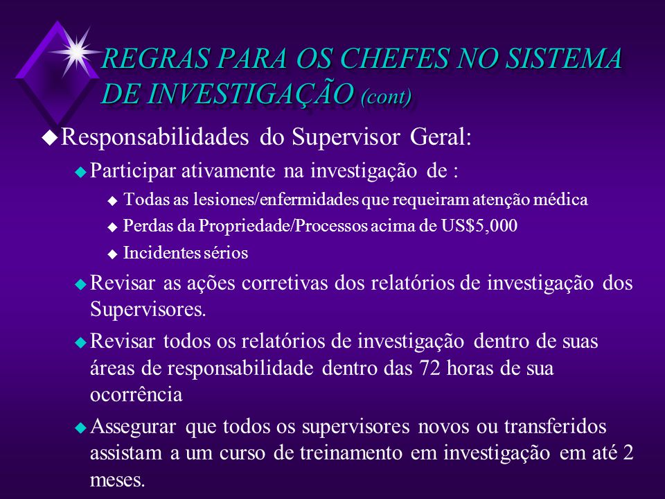 REGRAS PARA OS CHEFES NO SISTEMA DE INVESTIGAÇÃO (cont)