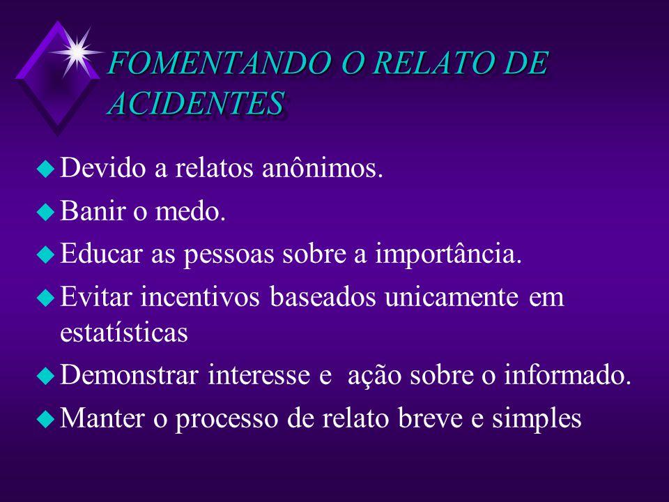 FOMENTANDO O RELATO DE ACIDENTES