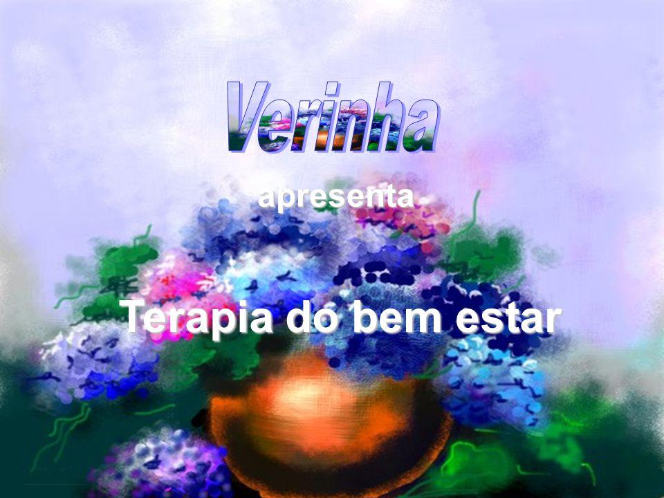 Verinha apresenta Terapia do bem estar
