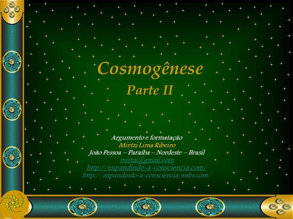 Cosmogênese Parte II http://expandindo-a-consciencia.com/