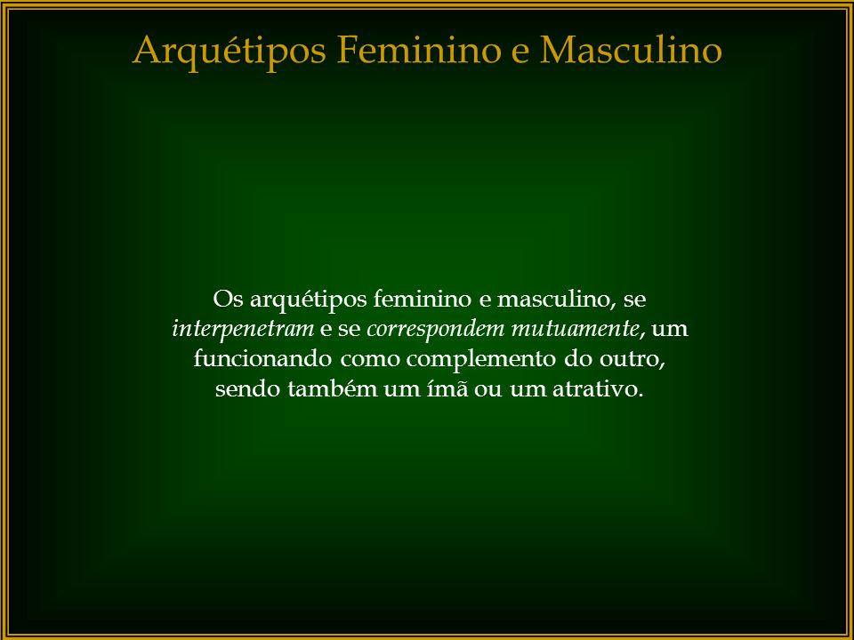 Arquétipos Feminino e Masculino