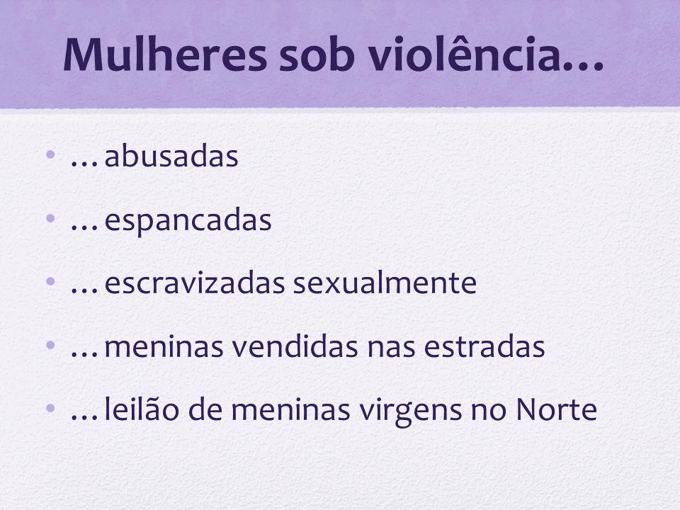 Mulheres sob violência…