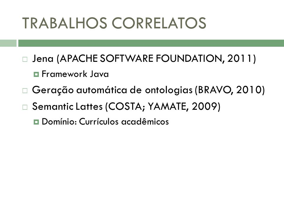 TRABALHOS CORRELATOS Jena (APACHE SOFTWARE FOUNDATION, 2011)