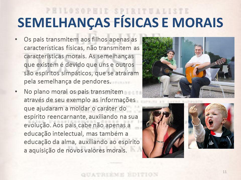 SEMELHANÇAS FÍSICAS E MORAIS