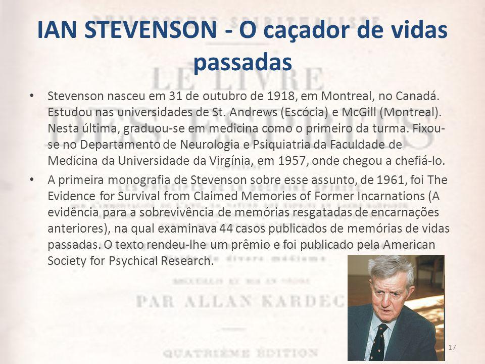IAN STEVENSON - O caçador de vidas passadas