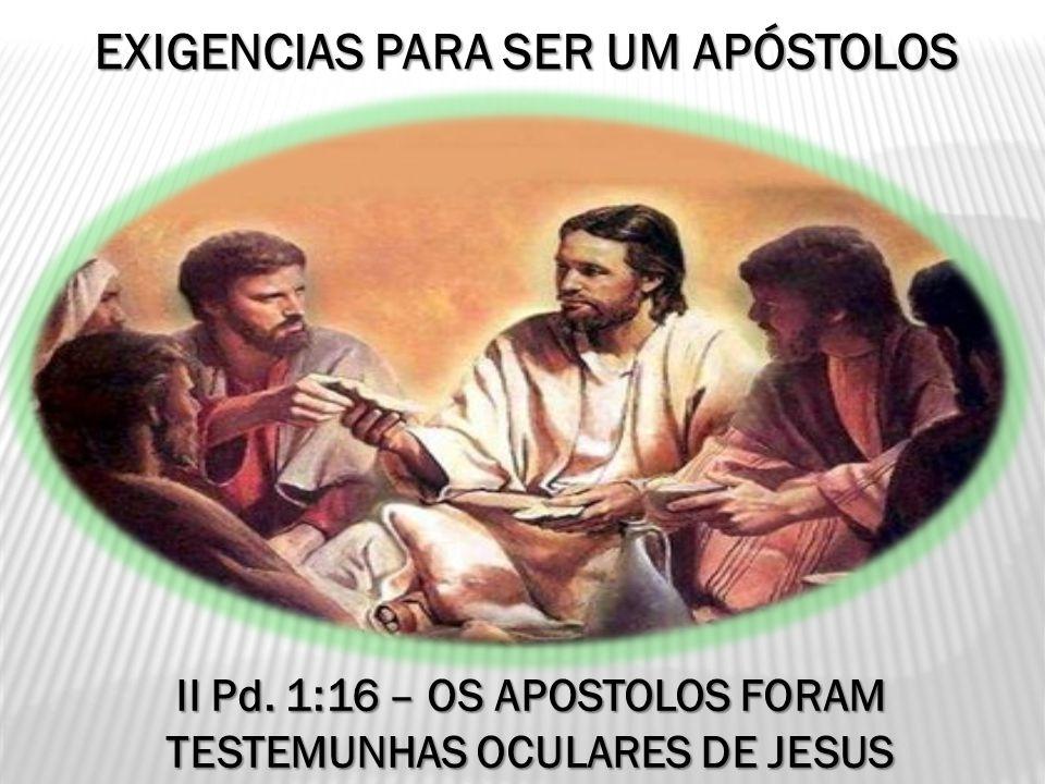 EXIGENCIAS PARA SER UM APÓSTOLOS