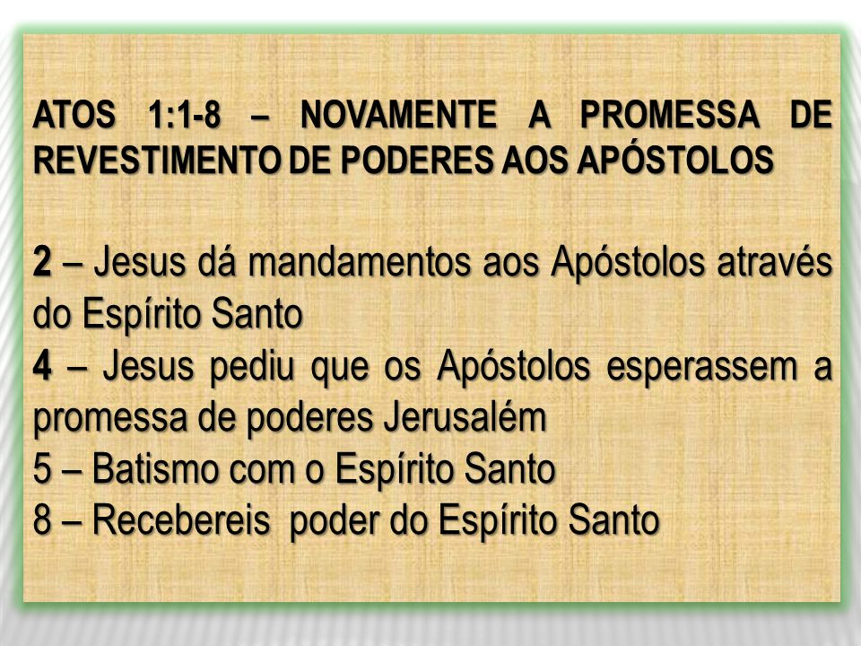 2 – Jesus dá mandamentos aos Apóstolos através do Espírito Santo
