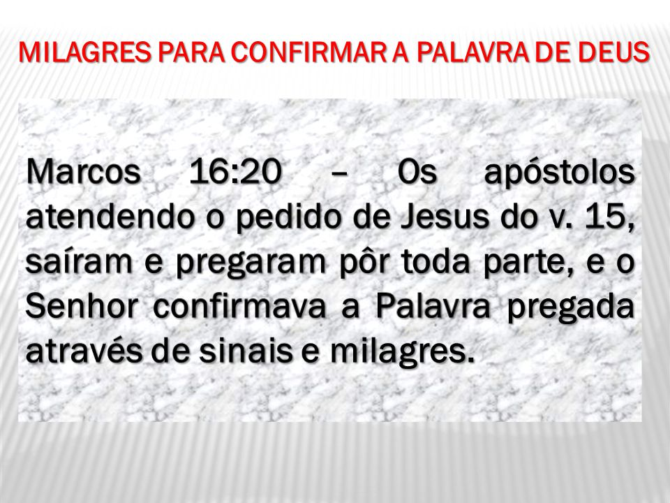 MILAGRES PARA CONFIRMAR A PALAVRA DE DEUS