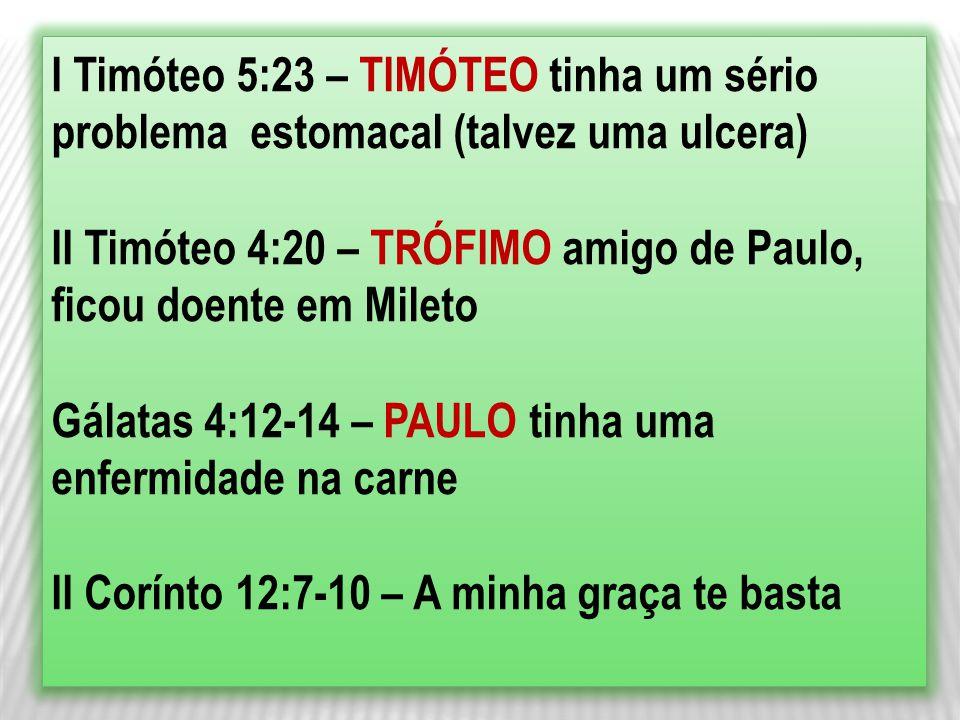 I Timóteo 5:23 – TIMÓTEO tinha um sério problema estomacal (talvez uma ulcera)