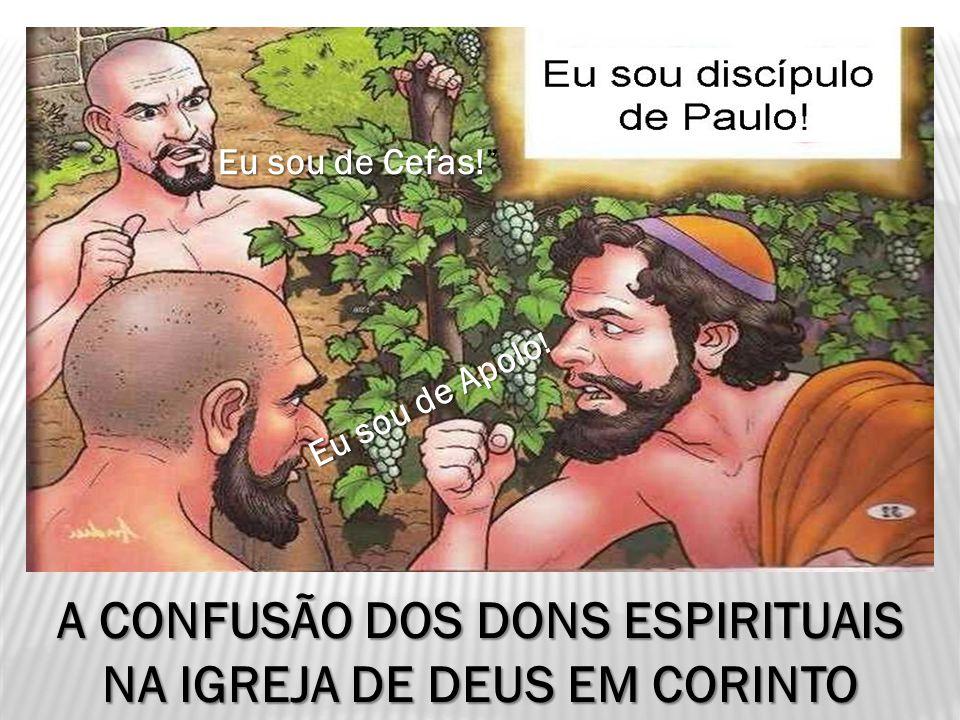 A CONFUSÃO DOS DONS ESPIRITUAIS NA IGREJA DE DEUS EM CORINTO