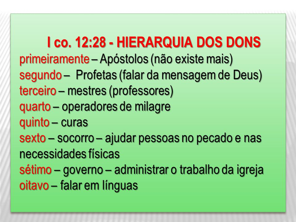 I co. 12:28 - HIERARQUIA DOS DONS