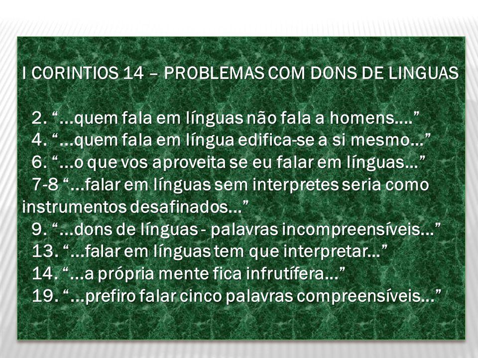 I CORINTIOS 14 – PROBLEMAS COM DONS DE LINGUAS