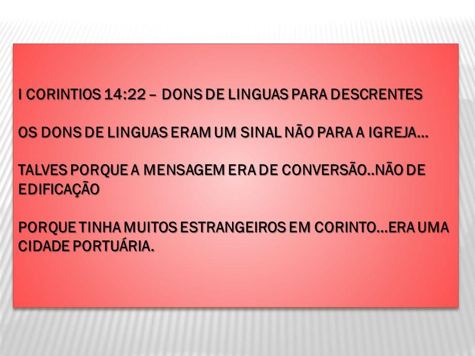 I CORINTIOS 14:22 – DONS DE LINGUAS PARA DESCRENTES