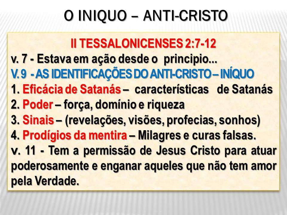 O INIQUO – ANTI-CRISTO II TESSALONICENSES 2:7-12