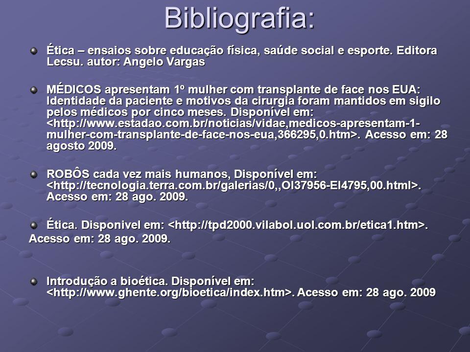 Bibliografia: Ética – ensaios sobre educação física, saúde social e esporte. Editora Lecsu. autor: Angelo Vargas.
