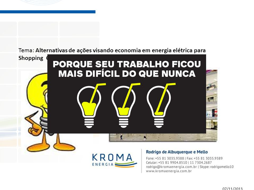 Tema: Alternativas de ações visando economia em energia elétrica para Shopping Centers