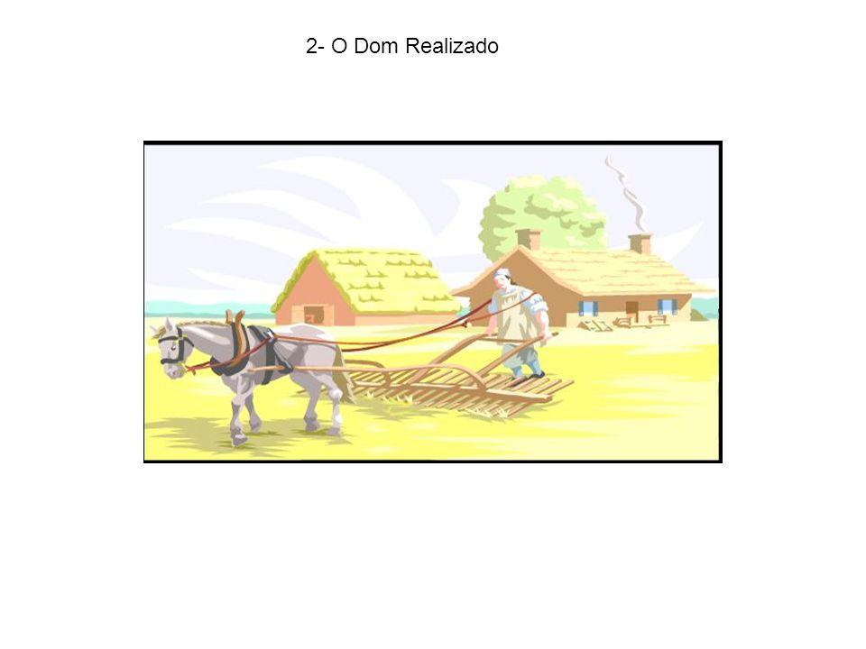 2- O Dom Realizado