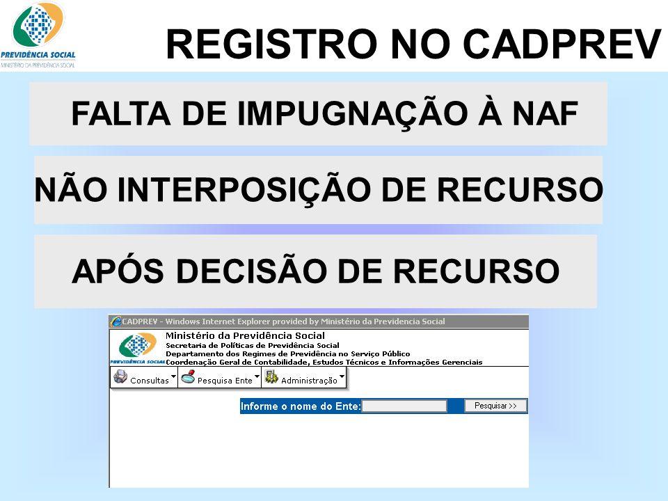 REGISTRO NO CADPREV FALTA DE IMPUGNAÇÃO À NAF